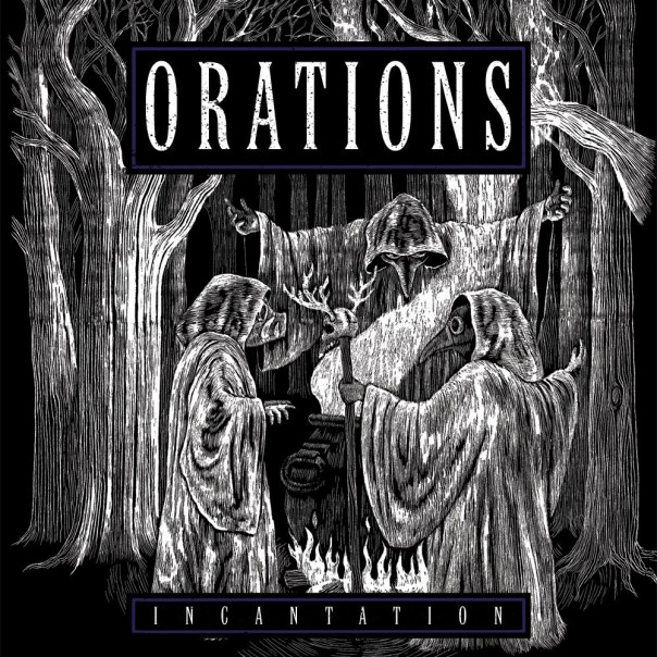 Orations - Incantation 7""