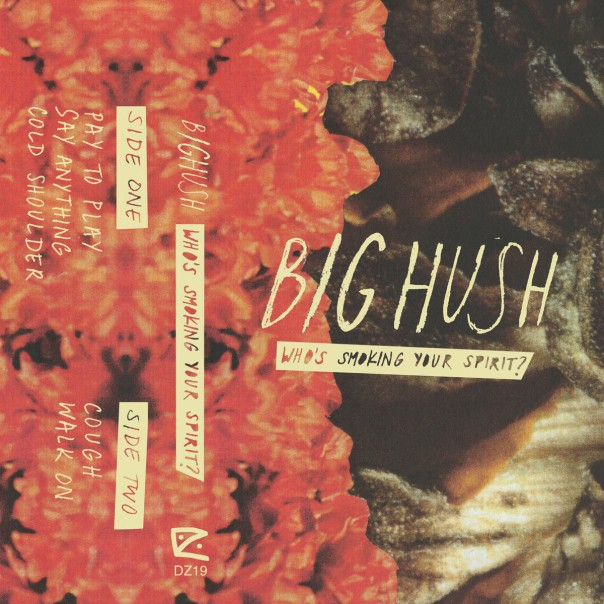 Big Hush - Who's Smoking Your Spirit?