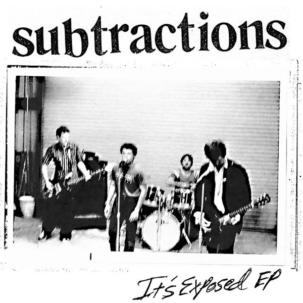 Subtractions - It's Exposed 7""