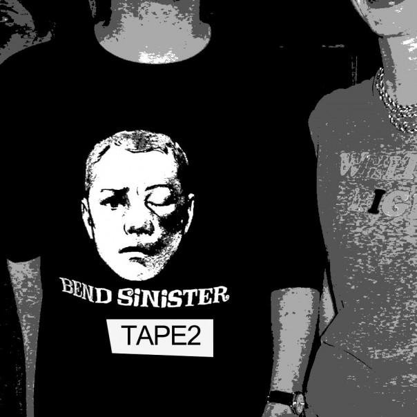 Bend Sinister - Tape 2