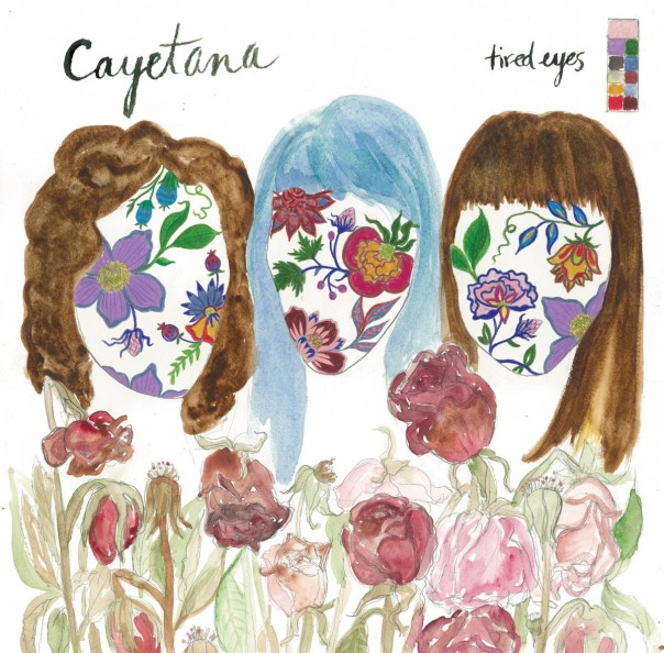 Cayetana - Tired Eyes