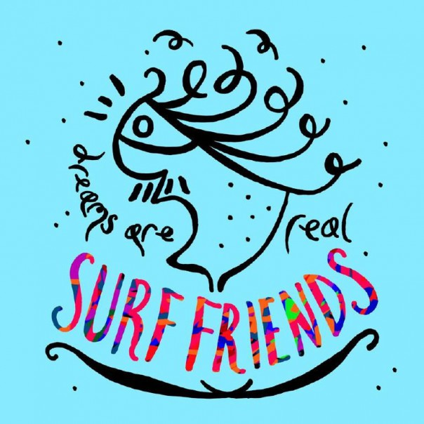Surf Friends - Dreams Are Real