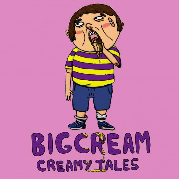 Big Cream - Creamy Tales