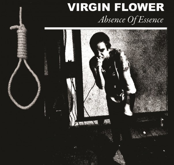 Virgin Flower - Absence Of Essence