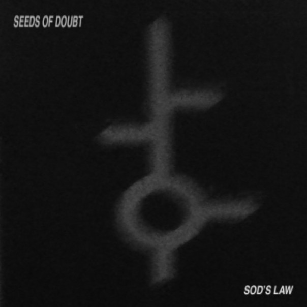 Seeds Of Doubt - SOD's Law