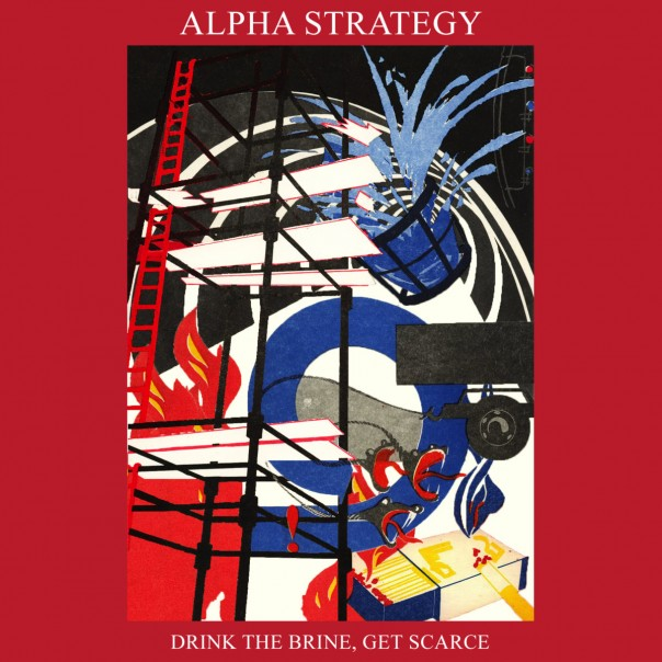 Alpha Strategy - Drink The Brine, Get Scarce