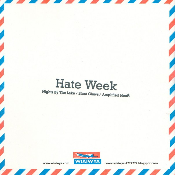 Hate Week - Nights By The Lake / Blunt Claws / Amplified Heart 7""