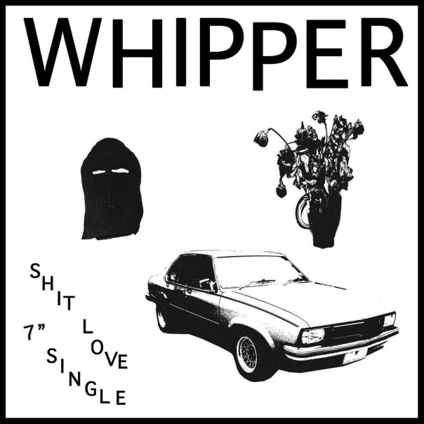 Whipper - Shit Love 7""