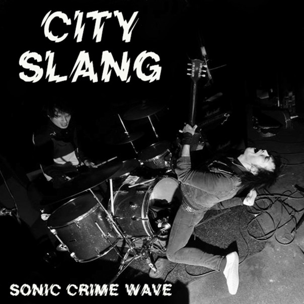 City Slang - Sonic Crime Wave