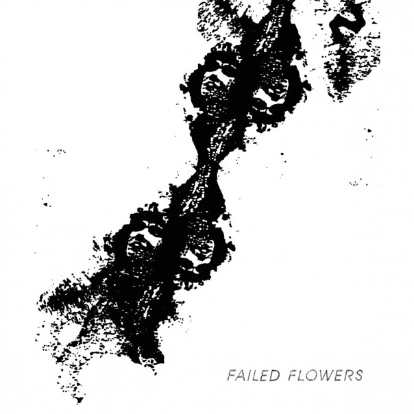 Failed Flowers - Failed Flowers