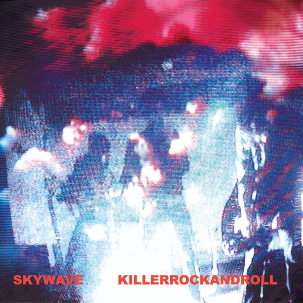 Skywave - Killerrockandroll
