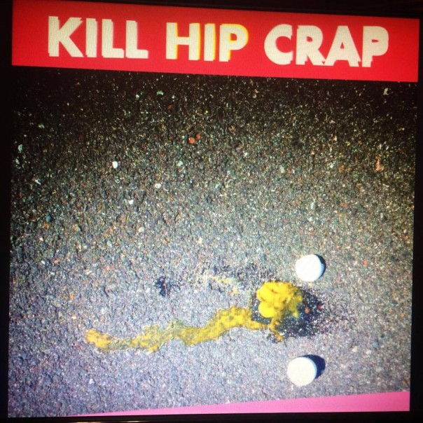 Kill Hip Crap - Fuck Fun