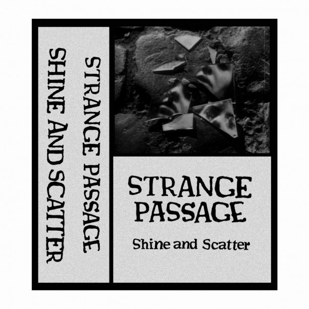 Strange Passage - Shine And Scatter