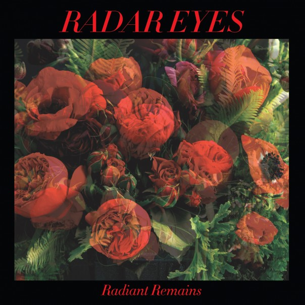 Radar Eyes - Radiant Remains