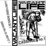 Vacant Life - Cassingle No. 1