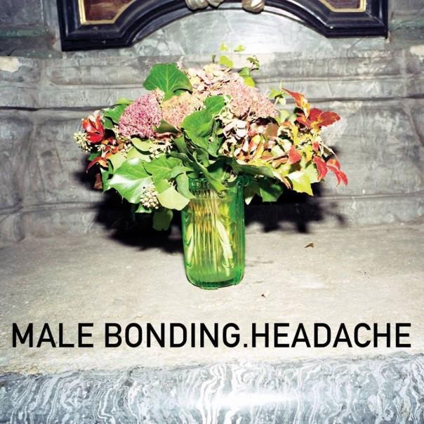 Male Bonding - Headache