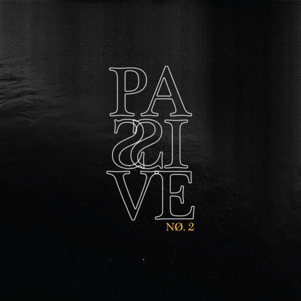 Passive - Nø. 2