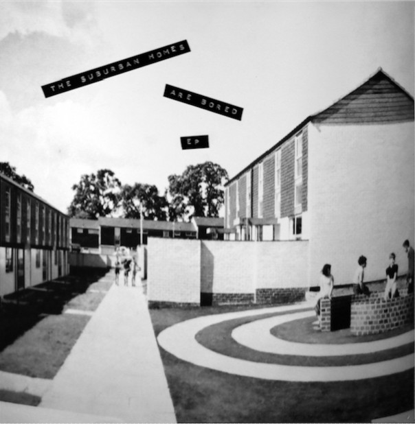 The Suburban Homes - ...Are Bored