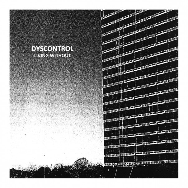 Dyscontrol - Living Without