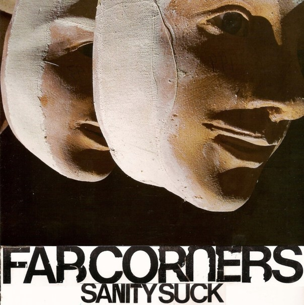 "Far Corners - Sanity Suck 7"""