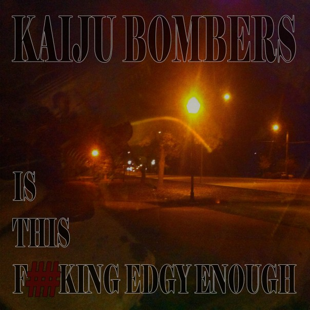 Kaiju Bombers - Is This F##king Edgy Enough