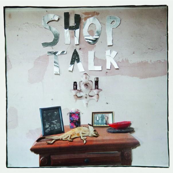Shop Talk - Shop Talk