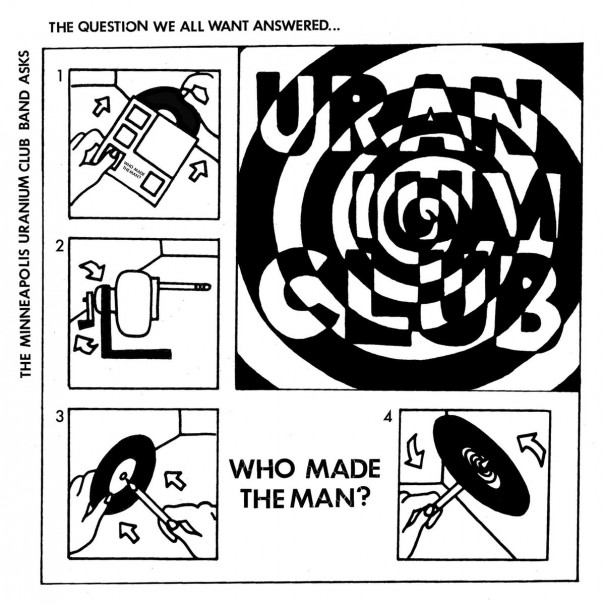 Uranium Club - Who Made The Man? 7""