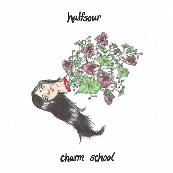 Halfsour - Charm School
