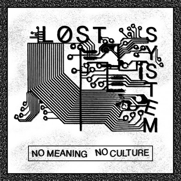 Lost System - No Meaning No Culture