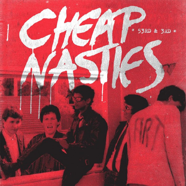 Cheap Nasties - 53rd & 3rd / Manikins - From Broadway To Blazes