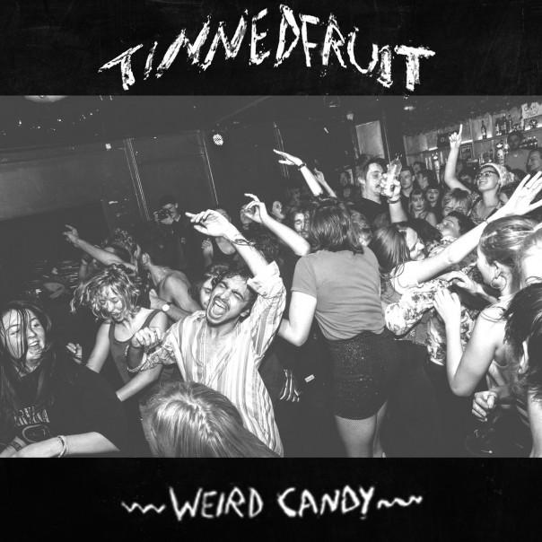 TinnedFruit - Weird Candy