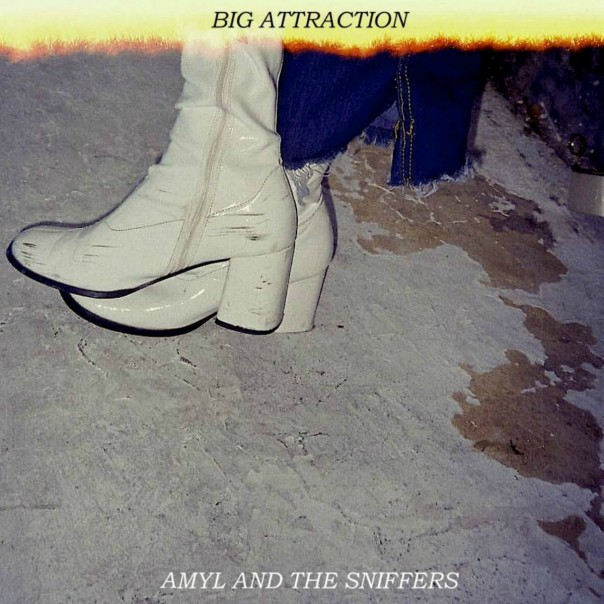 Amyl And The Sniffers - Big Attraction
