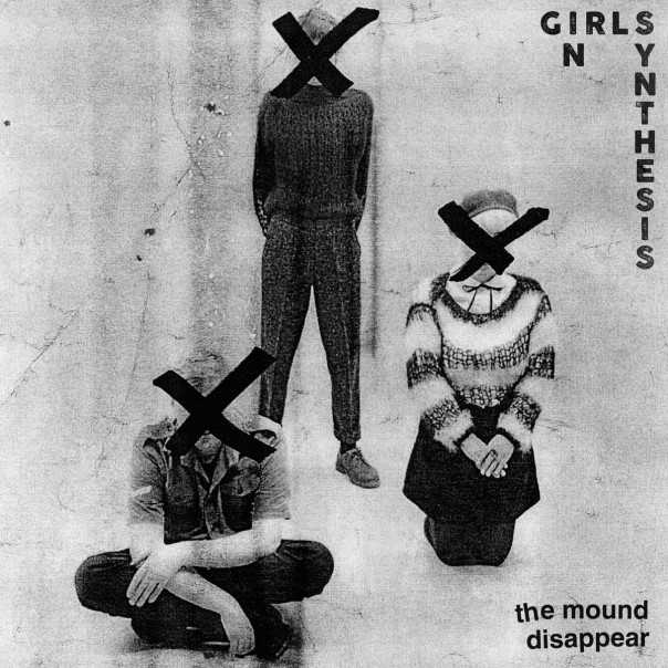 Girls In Synthesis - The Mound / Disappear