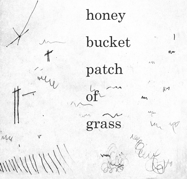 Honey Bucket - Patch Of Grass