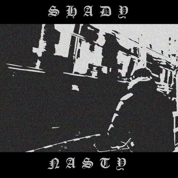 Shady Nasty - Shady Nasty
