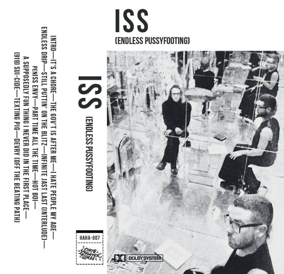 ISS - (Endless Pussyfooting)