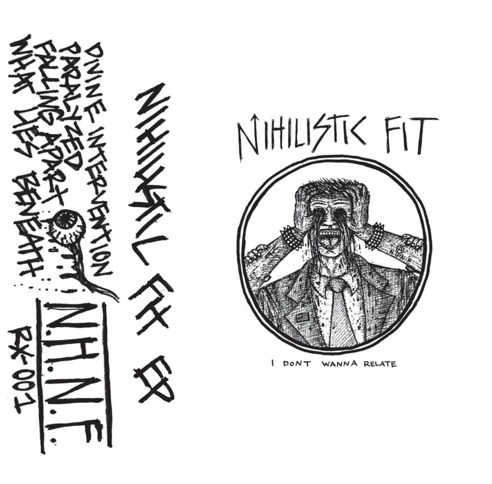 Nihilistic Fit - I Don't Wanna Relate