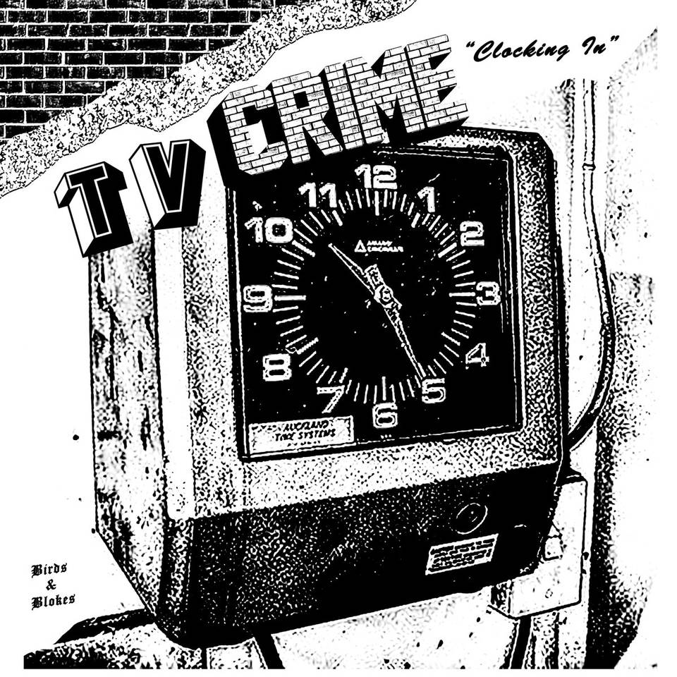 Tv Crime - Clocking In / Clocking Out 7""