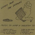 Lumpy &The Dumpers - Music To Hump ATrashcan To (Tour Tape)