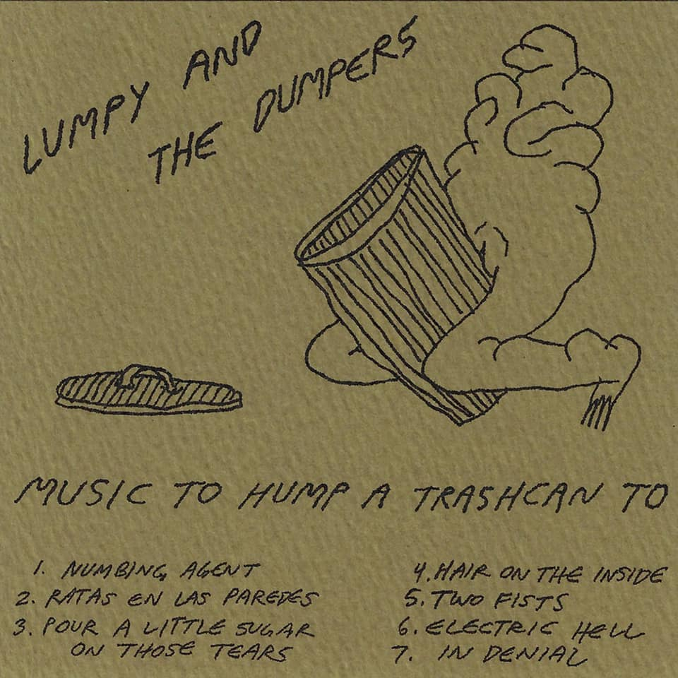 Lumpy & The Dumpers - Music To Hump A Trashcan To (Tour Tape)