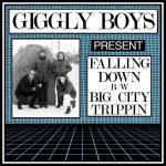 Giggly Boys - Falling Down / Big City Trippin'