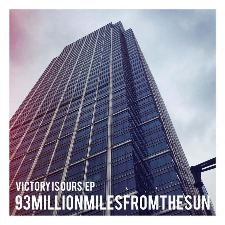 93millionmilesfromthesun - Victory Is Ours
