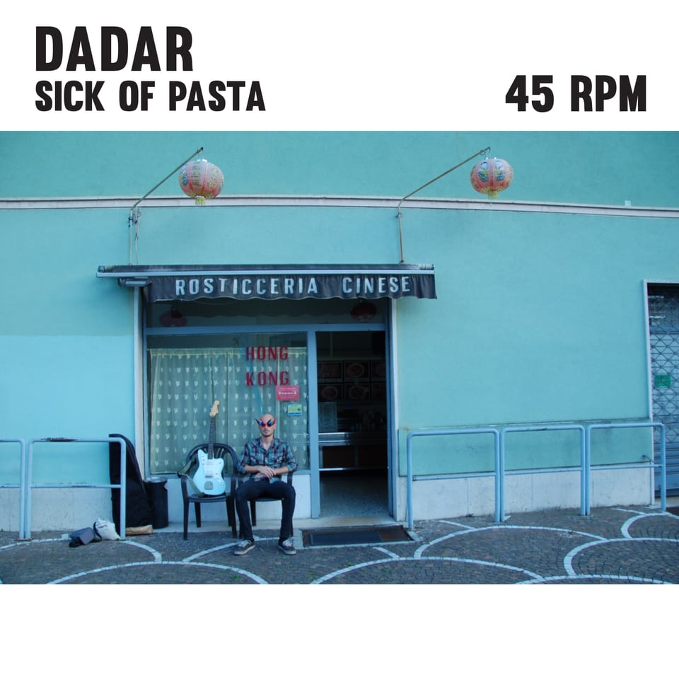 Dadar - Sick Of Pasta 7""