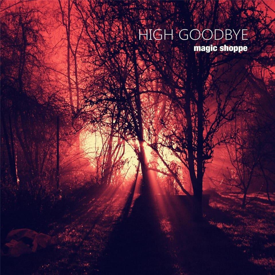 Magic Shoppe - High Goodbye