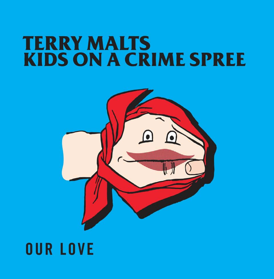 Terry Malts & Kids On A Crime Spree - Our Love