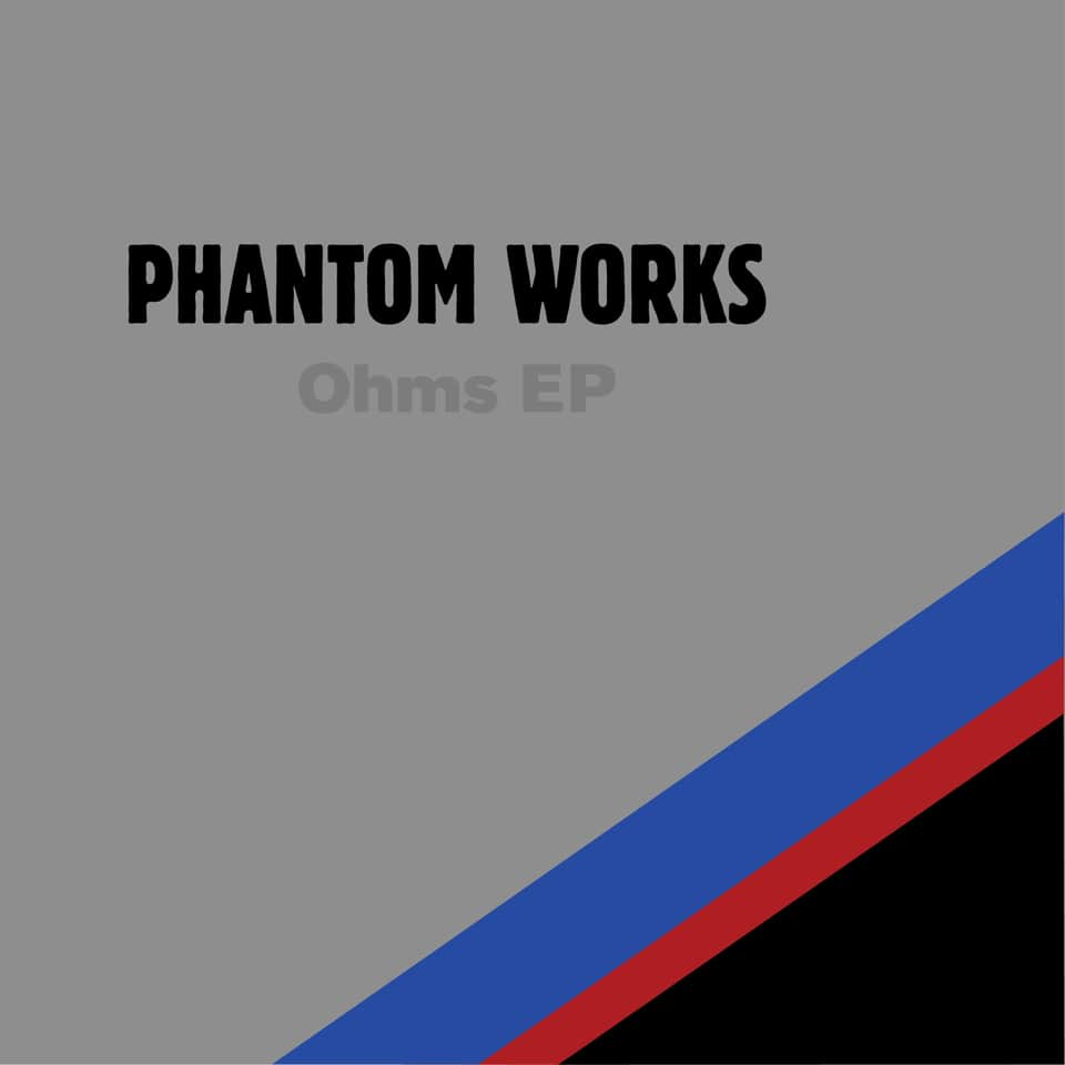 Phantom Works - Ohms EP
