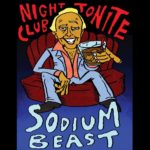 Sodium Beast - Night Club Tonite