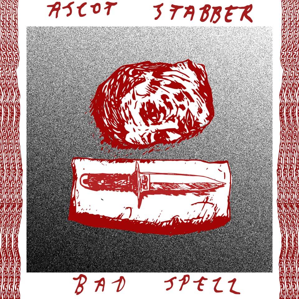 Ascot Stabber - Bad Spell