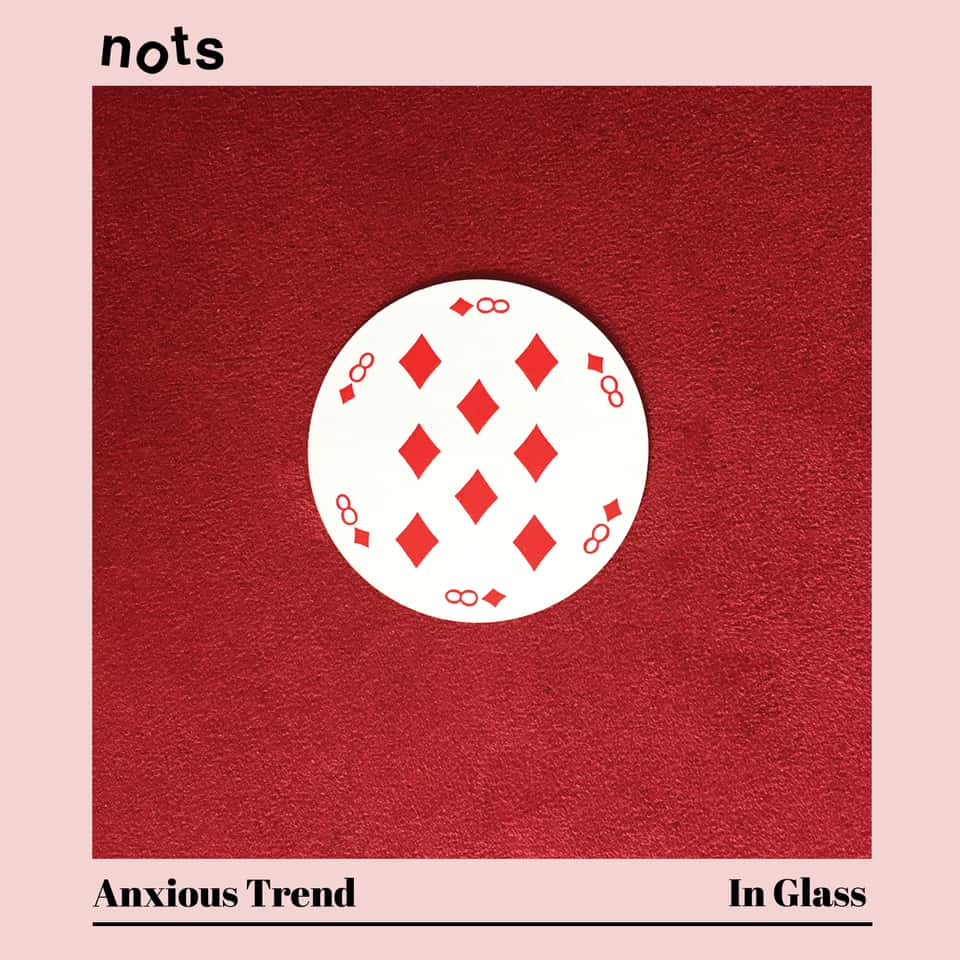 Nots - Anxious Trend / In Glass 7""