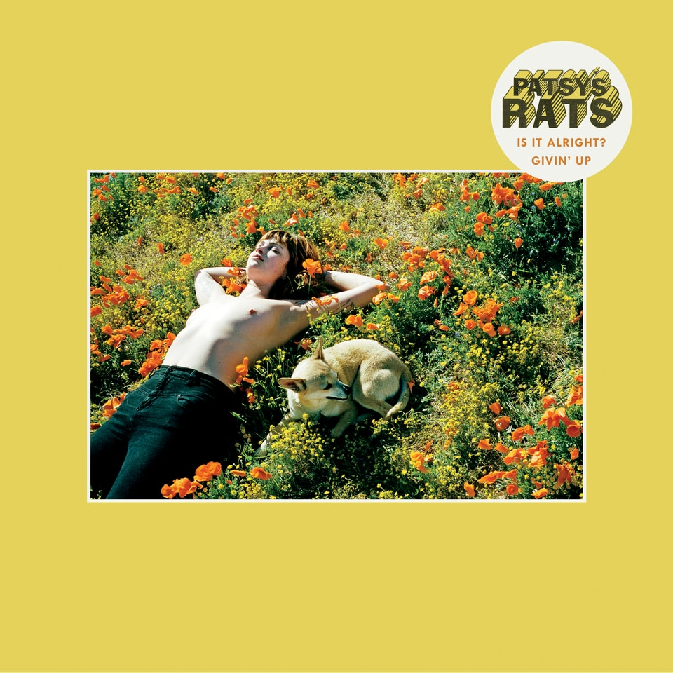 Patsy's Rats - Is It Alright? / Givin' Up 7""